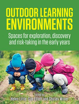 Outdoor Learning Environments: Spaces for exploration, discovery and risk-taking