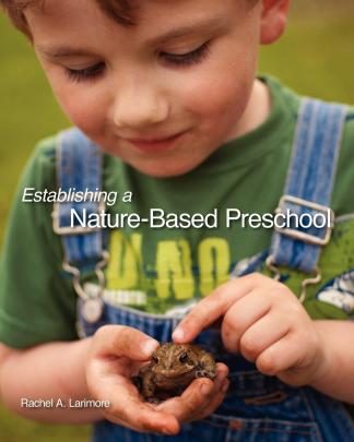 Larimore is the author of Establishing a Nature-Based Preschool.