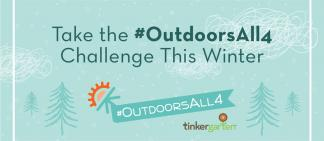 Take the #OutdoorsAll4 Challenge this Winter